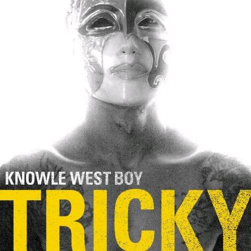 Tricky : Knowle West Boy
