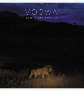 Mogwai Earth Division EP 289x310 Mogwai avec un maxi